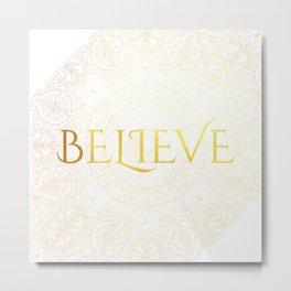 Believe - Gold Metal Print