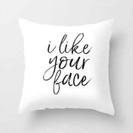 PRINTABLE ART Love Sign I Like Your Face Valentines Day Decor Gift For Her Romantic Gifts For Him En Throw Pillow