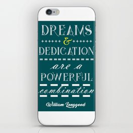 Dreams and dedication Inspirational Motivational William Longgood Quote iPhone Skin