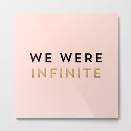 We were infinite. Metal Print