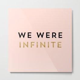 We were infinite. Metal Print