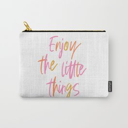 Enjoy the little things #positivemind Carry-All Pouch
