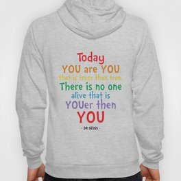 You are You Quote - Dr Seuss Hoody