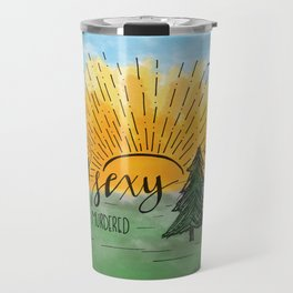 Stay Sexy, Don't Get Murdered Watercolor Travel Mug
