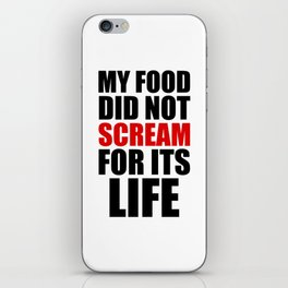 My Food Did Not Scream For Its Life iPhone Skin