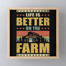 Life Is Better On The Farm | Farming Farmer Gift Framed Mini Art Print