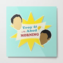 Community Troy & Abed in the Morning Metal Print
