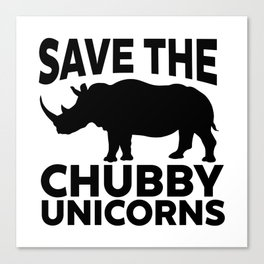 Save The Chubby Unicorns Funny Canvas Print
