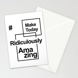 Make Today Ridiculously Amazing - Fun positive message Stationery Cards