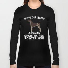 World's Best German Shorthaired Pointer Mom Long Sleeve T-shirt