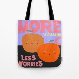more vitamin C, less worries, pls Tote Bag