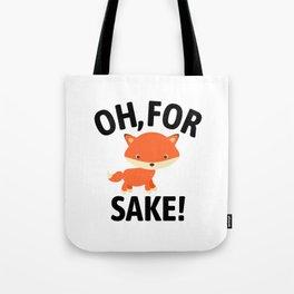 Oh For Fox Sake Tote Bag