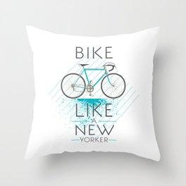 Bike like a new yorker Throw Pillow