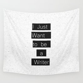 """""""I Just Want to be a Writer."""" Typography Wall Tapestry"""