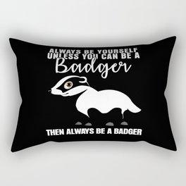 Badger Be Yourself - Funny Saying Rectangular Pillow