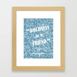 Boldness Be My Friend - Blue Framed Art Print