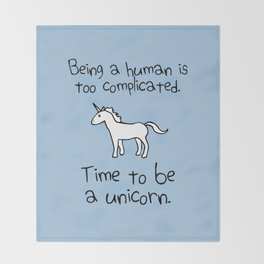 Time To Be A Unicorn Throw Blanket
