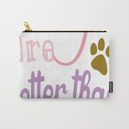 Dogs Are Better Than People Carry-All Pouch