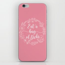 EAT A BAG OF DICKS - Sweary Floral Wreath iPhone Skin