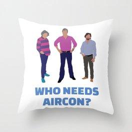 Who Needs Air-con? Throw Pillow