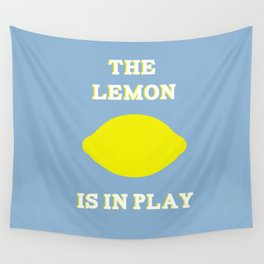 The Lemon is in Play Wall Tapestry
