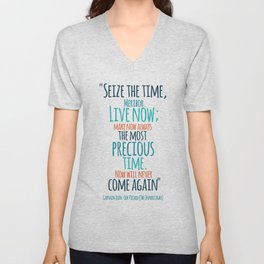 """""""Live now; make now always the most precious time. Now will never come again"""" Captain Picard Unisex V-Neck"""