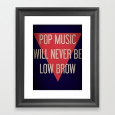 Pop Music Will Never Be Low Brow Framed Art Print