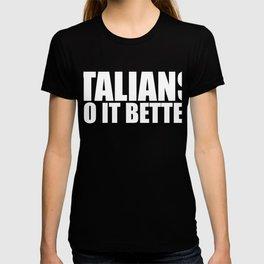Italians do it better Pride Proud Heritage Italy T-shirt