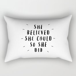 She Believed She Could So She Did black and white typography poster design home wall bedroom decor Rectangular Pillow