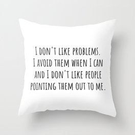 Problems Throw Pillow