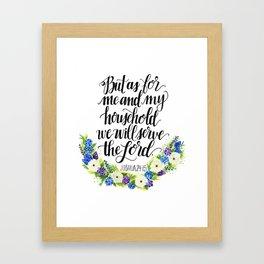 Serve the Lord - Joshua 24:15 Framed Art Print
