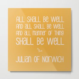 All Shall Be Well - Inspirational Quote Typography Julian of Norwich Metal Print