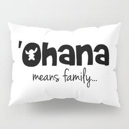 Ohana means family even for Stitch Pillow Sham