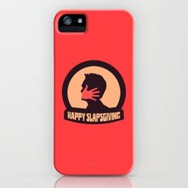 Happy Slapsgiving iPhone Case