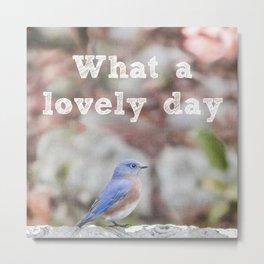Bluebird Lovely Day Metal Print