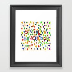 STAY ALIVE BE CHILDISH I Framed Art Print