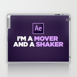 I'm a Mover and a Shaker Laptop & iPad Skin