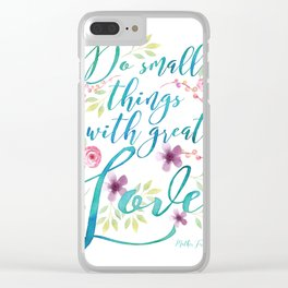 Do small things with great love | Mother Teresa quote | Watercolor flowers Clear iPhone Case