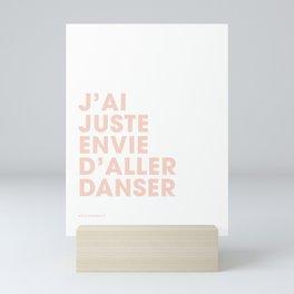 J'ai juste envie d'aller danser - Pink Mini Art Print