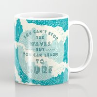 ilovedoodle Mugs featuring You can't stop the wave by I Love Doodle
