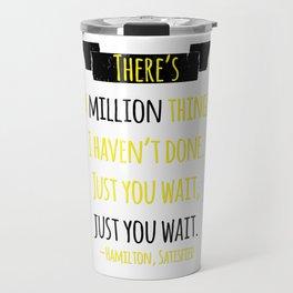 JUST YOU WAIT | HAMILTON Travel Mug