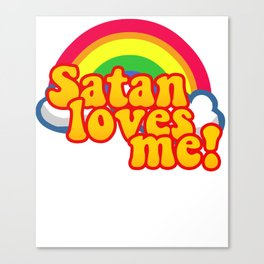 Satan Loves Me Rainbow - Atheism Anti Religion Canvas Print