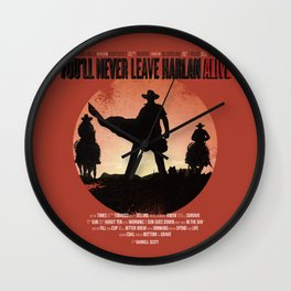 You'll never leave Harlan alive Wall Clock