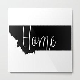 Montana-Home Metal Print