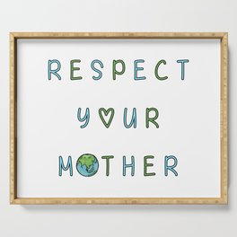Respect Your Mother Earth Serving Tray