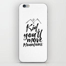 Kid You'll Move Mountains, Printable Art, Inspirational Print, Nursery iPhone Skin
