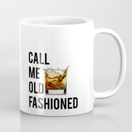 Call Me Old Fashioned Print,BarDecorations,Party Print,Printable Art,Alcohol Gift,Old Fashioned,Home Coffee Mug