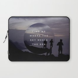 FIND ME WHERE THE SKY MEETS THE SEA Laptop Sleeve