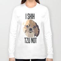 shih tzu Long Sleeve T-shirts featuring I Shih Tzu Not by PhotosbySN