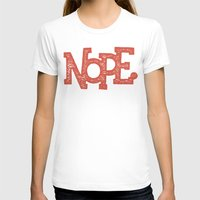 nope T-shirts featuring NOPE. by Josh LaFayette